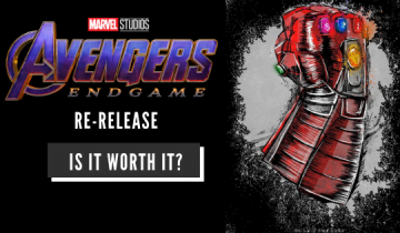 Avengers Endgame Re Release: Is it worth it?