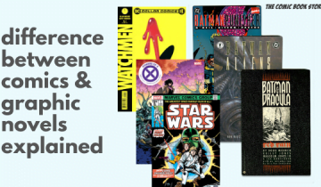 The difference between Comics and Graphic Novels: Explained!